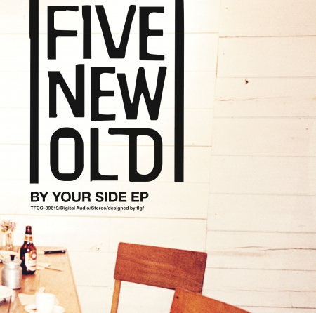 FIVE NEW OLD|By Your Side